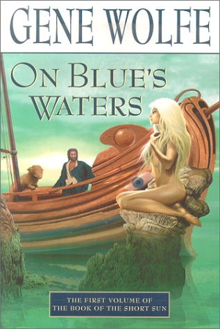 On Blue's Waters: Volume One of 'The Book of the Short Sun' 9780312872571