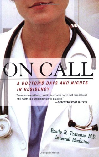 On Call: A Doctor's Days and Nights in Residency 9780312324841