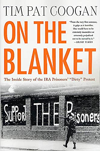 On the Blanket: The Inside Story of the IRA Prisoners'