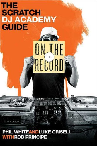 On the Record: The Scratch DJ Academy Guide 9780312531249