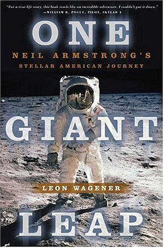 One Giant Leap: Neil Armstrong's Stellar American Journey 9780312875923