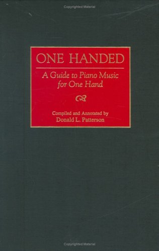 One Handed: A Guide to Piano Music for One Hand 9780313311796