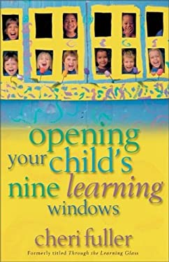 Opening Your Child's Nine Learning Windows 9780310239949