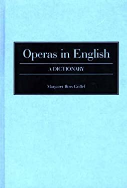 Operas in English: A Dictionary 9780313253102