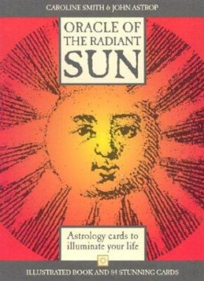 Oracle of the Radiant Sun: Astrology Cards to Illuminate Your Life [With 84 Cards] 9780312304201