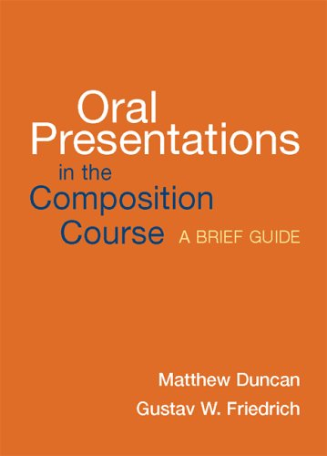 Oral Presentations in the Composition Course: A Brief Guide 9780312417840