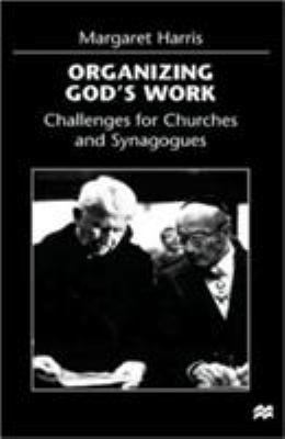 Organizing God's Work: Challenges for Churches and Synagogues 9780312215019