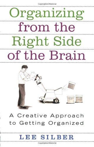 Organizing from the Right Side of the Brain: A Creative Approach to Getting Organized 9780312318161