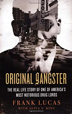 Original Gangster: The Real Life Story of One of America's Most Notorious Drug Lords 9780312544898
