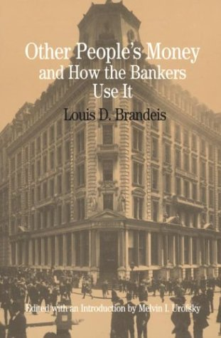 Other People's Money and How the Bankers 9780312103149