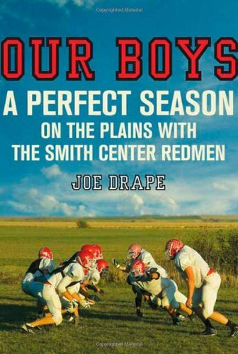 Our Boys: A Perfect Season on the Plains with the Smith Center Redmen 9780312662639