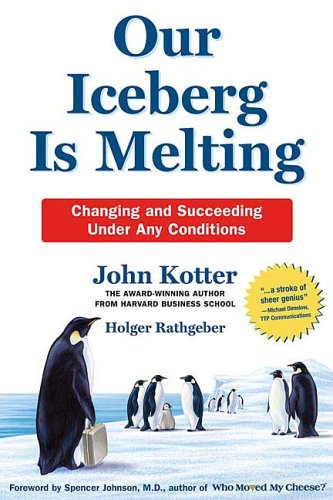 Our Iceberg Is Melting: Changing and Succeeding Under Any Conditions 9780312361983