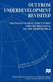 Out from Underdevelopment Revisited: Changing Global Structures and the Remaking of the Third World 920572