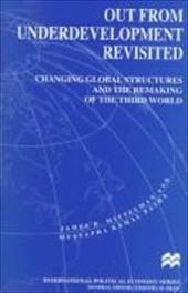 Out from Underdevelopment Revisited: Changing Global Structures and the Remaking of the Third World 920571
