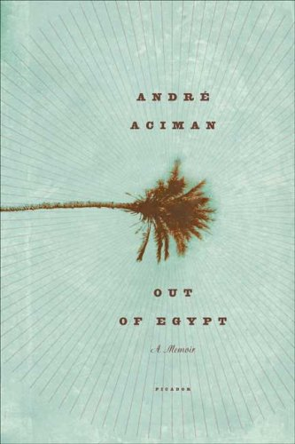 Out of Egypt: A Memoir 9780312426552