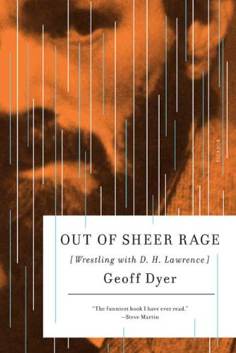 Out of Sheer Rage: Wrestling with D. H. Lawrence 9780312429461
