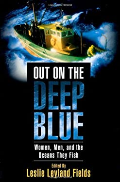 Out on the Deep Blue: Women, Men, and the Oceans They Fish