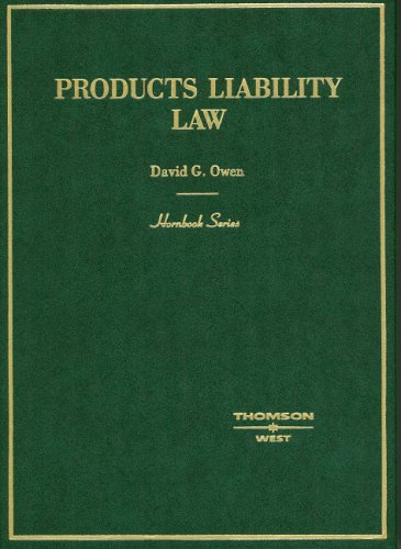 Owen's Hornbook on Products Liability Law (Hornbook Series) 9780314211750