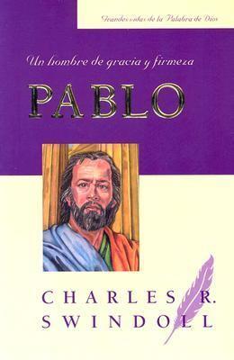 Pablo: Un Hombre de Gracia y Firmeza 9780311461868