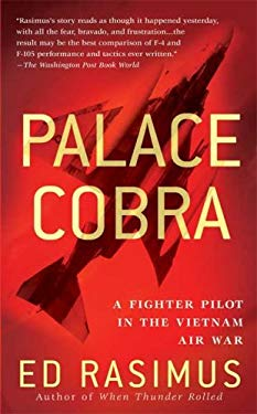 Palace Cobra: A Fighter Pilot in the Vietnam Air War 9780312948764