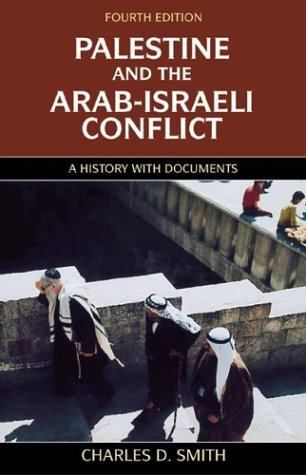Palestine and the Arab-Israeli Conflict, Fourth Edition: A History with Documents - 4th Edition