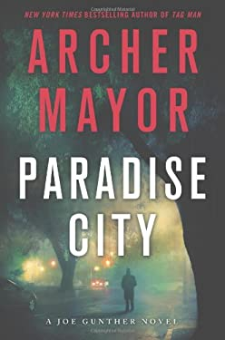 Paradise City: A Joe Gunther Novel 9780312681951