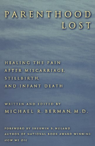 Parenthood Lost: Healing the Pain After Miscarriage, Stillbirth, and Infant Death 9780313360930
