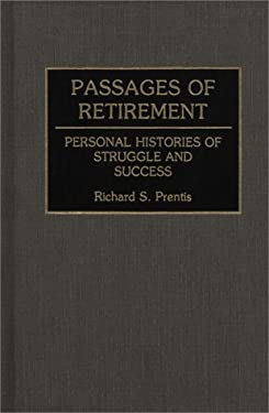 Passages of Retirement: Personal Histories of Struggle and Success 9780313284939