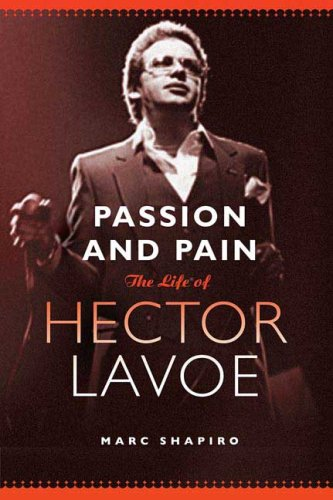 Passion and Pain: The Life of Hector Lavoe 9780312373078