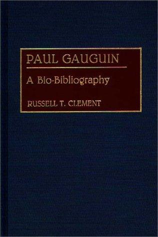 Paul Gauguin: A Bio-Bibliography 9780313273940