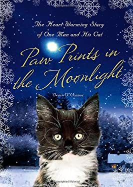 Paw Prints in the Moonlight: The Heartwarming True Story of One Man and His Cat 9780312668297