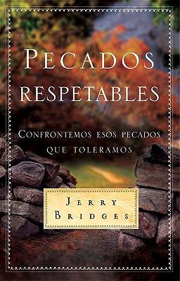 Pecados Respetables: Confrontemos Esos Pecados Que Toleramos = Respectable Sins 9780311460205