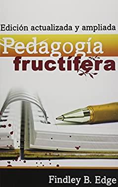 Pedogogia Fructifera: Edicion Actualizada y Ampliada 9780311110414