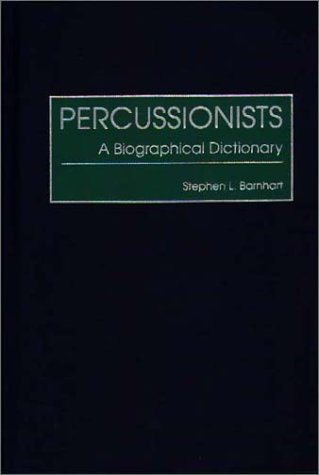 Percussionists: A Biographical Dictionary 9780313296277