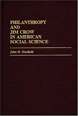 Philanthropy and Jim Crow in American Social Science. 9780313238949