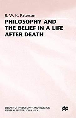 Philosophy and the Belief in a Life After Death 9780312128388