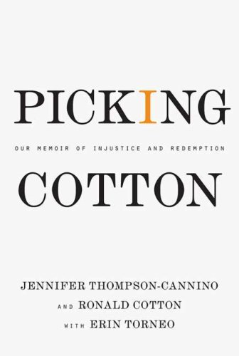Picking Cotton: Our Memoir of Injustice and Redemption 9780312376536