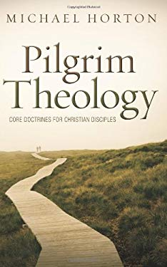 Pilgrim Theology: Core Doctrines for Christian Disciples 9780310330646