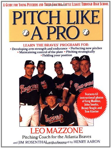 Pitch Like a Pro: A Guide for Young Pitchers and Their Coaches, Little League Through High School 9780312199463