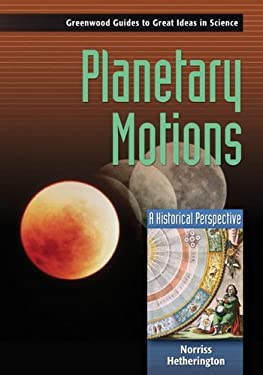 Planetary Motions: A Historical Perspective 9780313332418