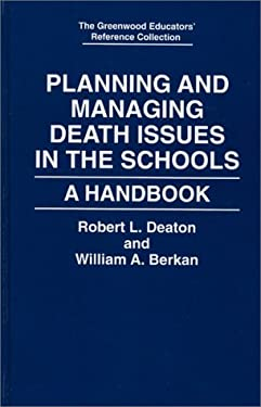 Planning and Managing Death Issues in the Schools: A Handbook 9780313295256