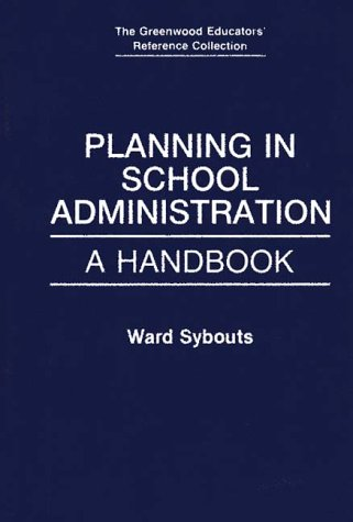 Planning in School Administration: A Handbook 9780313272721