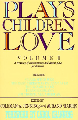 Plays Children Love: Volume II: A Treasury of Contemporary and Classic Plays for Children 9780312079734