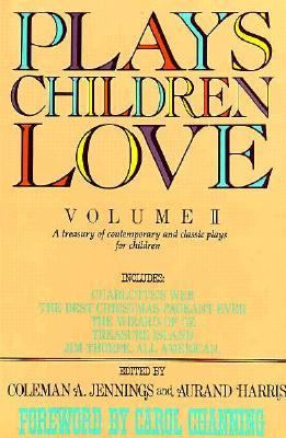 Plays Children Love: Volume II: A Treasury of Contemporary & Classic Plays for Children 9780312014902