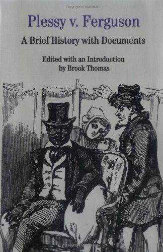 Plessy V. Ferguson: A Brief History with Documents 9780312137434