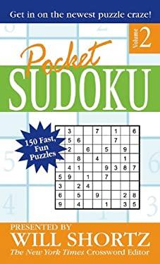Pocket Sudoku: Presented by Will Shortz; 150 Fast, Fun Puzzles, Volume 2 9780312967116