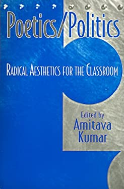 Poetics/Politics: Radical Aesthetics for the Classroom 9780312218669
