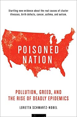 Poisoned Nation: Pollution, Greed, and the Rise of Deadly Epidemics 9780312327972