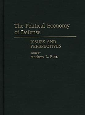 The Political Economy of Defense: Issues and Perspectives 9780313264627