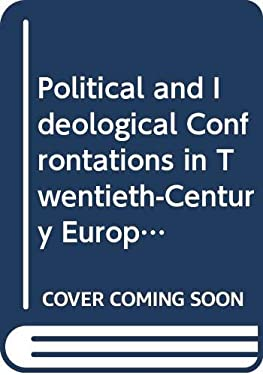Political and Ideological Confrontations in Twentieth-Century Europe: Essays in Honor of Milorad M. Drachkovitch 9780312123734